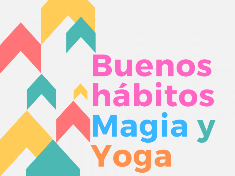 Buenos hábitos, magia y yoga para esta semana