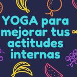 El yoga te ayuda a mejorar tu paz interior