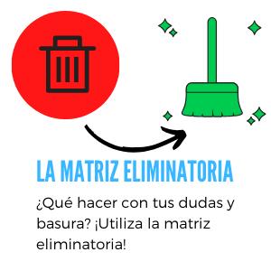 Saca la basura y las dudas de tu vida – Matriz eliminatoria