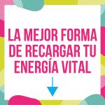 como recargar energia vital