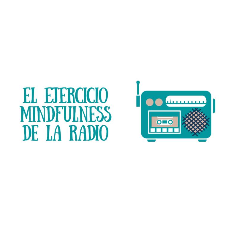 El ejercicio Mindfulness de La Radio – Increíbles resultados