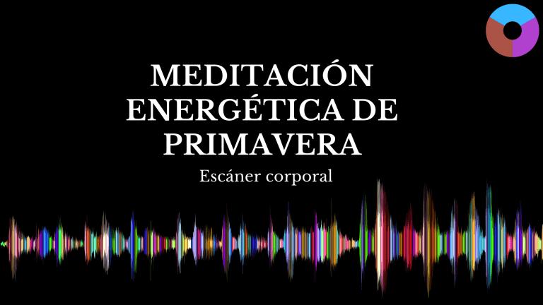 Meditación energética guiada – Sincroniza con tus órganos de PRIMAVERA